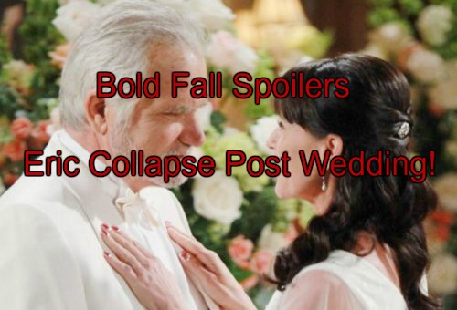 'The Bold and The Beautiful' Spoilers: Eric Collapses After Quinn Wedding - Steffy Furious Over Ivy-Quinn Alliance