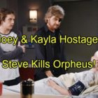 Days of Our Lives Spoilers: Orpheus Takes Kayla and Joey Hostage – Steve Risks All to Save Family, Kills Kidnapper