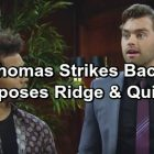 The Bold and the Beautiful Spoilers: Thomas Goes To War – Exposes Ridge and Quinn's Cheating To Eric